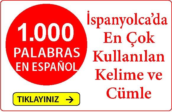 İspanyolca Kelimeler - En Çok Kullanılan 1000 Kelime ve Cümle